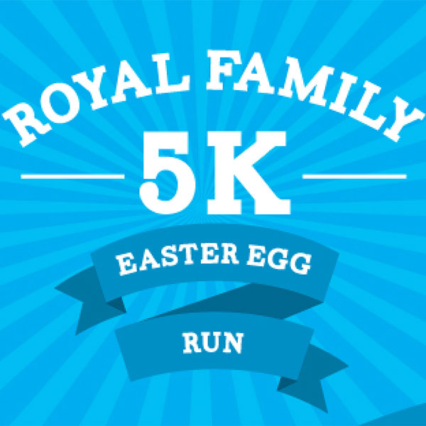 Royal Family 5K Easter Egg Run